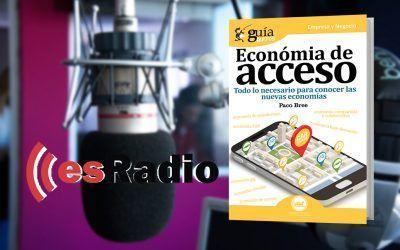 PacoBree, autor del GuíaBurros: Economía de acceso, en Mundo Emprende, de EsRadio.